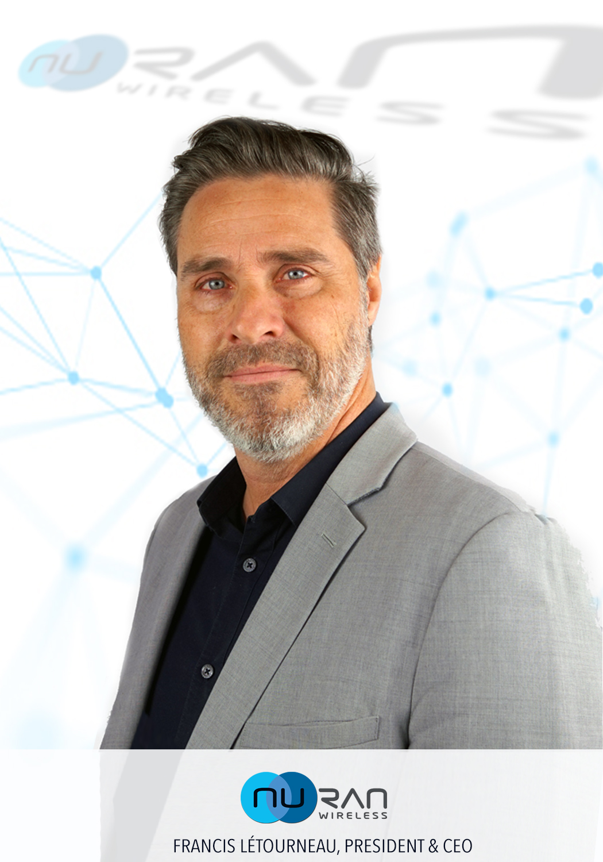 Francis Létourneau, President | Wireless Network Solutions | NuRAN Wireless
