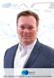 Denis Lambert, Vice President of Sales | Wireless Network Solutions | NuRAN Wireless